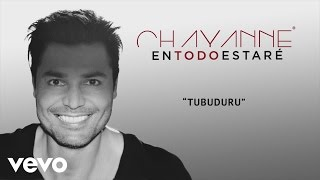 Chayanne - Tubuduru (Audio)