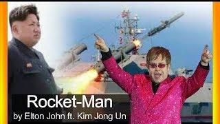 ROCKET MAN Video Elton John Parody ft Kim Jong Un Donald Trump North Korea speech ROCKETMAN comment
