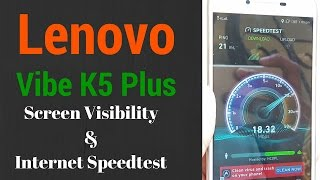 [Hindi - हिन्दी] Lenovo Vibe K5 Plus Screen Visibility & Internet Speedtest