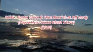 Sundi [Audio] - Tarvin Toune ft. Drex Blunt'eh & Jeff Hardy [2016]