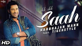 Harbhajan Mann Songs - Ikk Ikk Saah - Top Punjabi Songs (Love) | Tigerstyle | SagaHits