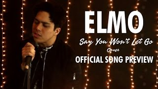 Elmo Magalona - Say You Won't Let Go (Cover)