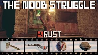 RAW RUST: The Noob Struggle - Episode 6