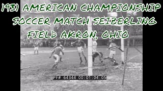1931 AMERICAN CHAMPIONSHIP SOCCER MATCH  SEIBERLING FIELD  AKRON, OHIO