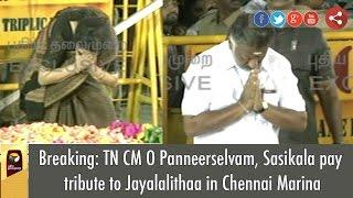 Breaking: TN CM O Panneerselvam, Sasikala pay tribute to Jayalalithaa in Chennai Marina