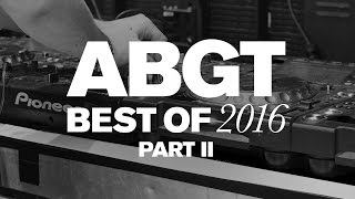 Group Therapy Best of 2016 pt. 2 with Above & Beyond