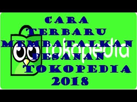 2018 TERBARU CARA MEMBATALKAN PESANAN DI TOKOPEDIA SETELAH VERIFIKASI PEMBAYARAN