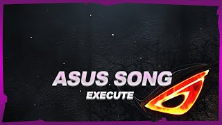✘ ROG ✘ | ♫ Asus Song ♫ | ♥ ExeCute ♥ | ⍟ By NightCore Official ⍟