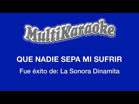 Multi Karaoke Que Nadie Sepa Mi Sufrir