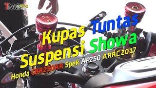 Kupas Tuntas Suspensi Showa CBR250RR AP250 ARRC 2017