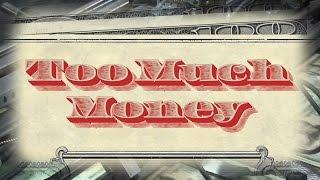 Too Much Money - Full Video