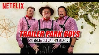 Trailer Park Boys: Out Of The Park Europe - The Greasy Trailer