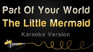 The Little Mermaid - Part Of Your World (Karaoke Version)
