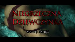 Niegrzeczna dziewczynka - CreepyPasta [CREEPYWYZWANIE #2 - Maciej Papież]
