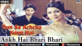 Ankh Hai Bhari Bhari : Tum Se Achcha Kaun Hai | Nakul Kapoor, Aarti Chabaria, Kim Sharma |