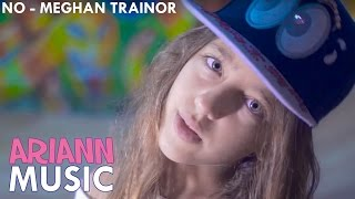 NO - Meghan Trainor - Cover by ARIANN (10 Years old)  - Easy Dance Choreography Fitness and Lyrics