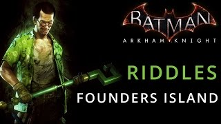 Batman: Arkham Knight - Founders Island - Riddle Solution Locations