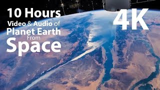 4K HDR 10 hours - Earth from Space & Space Wind Audio - relaxing, meditation, nature