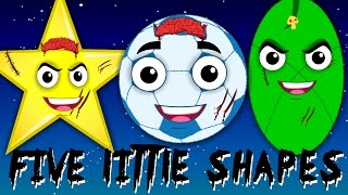 five little shapes | scary rhymes | the shapes song | learn shapes | nursery rhymes | kids songs