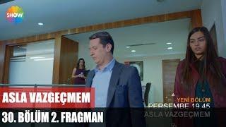 Asla Vazgeçmem 30.Bölüm 2.Fragman (English Subtitles)