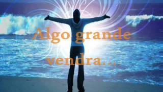 ALGO GRANDE VENDRA letra