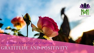 10 Minute Morning Meditation for Gratitude and Positivity to Start your Day