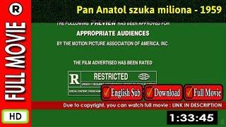 Watch Online: Pan Anatol szuka miliona (1959)