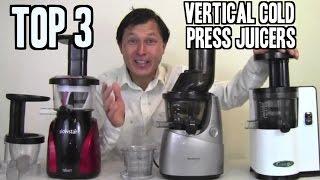Top 3 Best Vertical Cold Press Slow Juicers