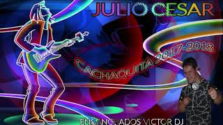 JULIO CESAR 2017 2018  ENGANCHADOS VICTOR DJ