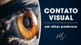 👁👁 CONTATO VISUAL , uma PODEROSA Forma de Olhar para as Pessoas
