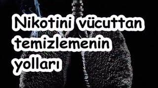 Nikotini vücuttan temizlemenin yolları