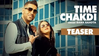 Rana Sahota: Time Chakdi (Song Teaser) | Full Song Releasing on 13 December