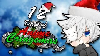 12 Days of Anime Cringemas (CHRISTMAS PARODY SONG)