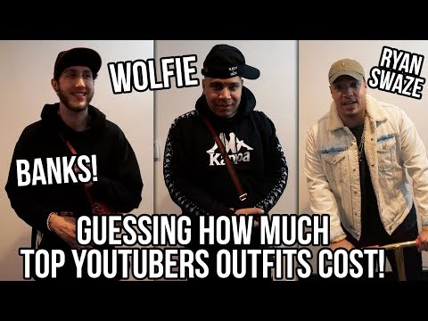 GUESSING HOW MUCH TOP YOUTUBERS OUTFITS COST Ft. Banks & Wolfie