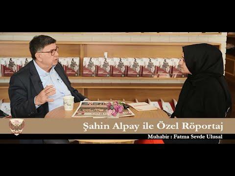 Şahin Alpay ile Özel Röportaj