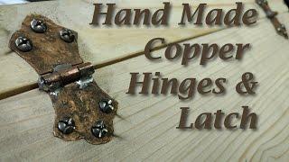 Making custom Copper hinges & latch