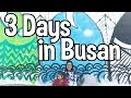 Download Video 3 Days in Busan | Busan Weekend Travel Guide (South Korea travel) | 부산여행ㅎ 3GP MP4 FLV