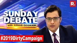 Who Spoilt The 2019 Elections Campaign? | Exclusive Sunday Debate With Arnab Goswami