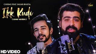 Ikk Kudi | Cover Version | Sagar Bhatia Ft. Chirag