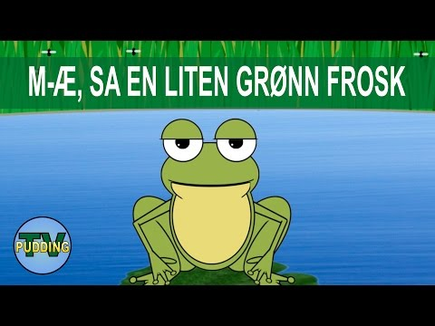 M - Æ, sa en liten grønn frosk - Norske barnesanger