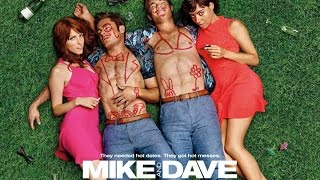Mike and Dave Need Wedding Dates(2016) Rant & Movie Review
