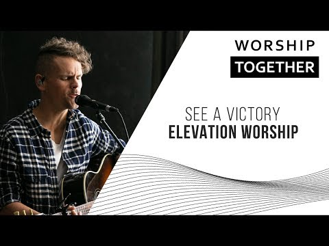 See A Victory Elevation Worship New Song Cafe