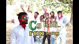 New cg Holi Rap Song (HOLI SPECIAL) Official Video Song