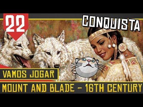 Mount & Blade 16th Century #22 - Pau nos nativos Americanos [Série Gameplay Português PT-BR]