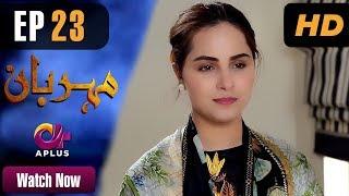 Drama | Meherbaan - Episode 23 | Aplus ᴴᴰ Dramas | Affan Waheed, Nimrah Khan, Asad Malik
