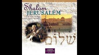 Shalom Jerusalém (COMPLETO) com Paul Wilbur & Ana Paula Valadão Bessa