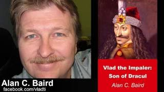 Vlad The Impaler, Son of Dracul - Author Alan Baird