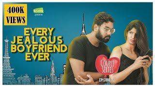Every Jealous Boyfriend Ever | Couple Series EP-7 | Put Chutney