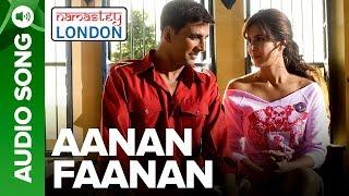 Aanan Faanan - Full Audio Song - Namastey London - Akshay Kumar & Katrina Kaif