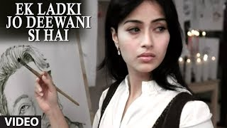 Ek Ladki Jo Deewani Si Hai (Full Video Song) - Ek Ladki Deewani Si | Adnan Sami